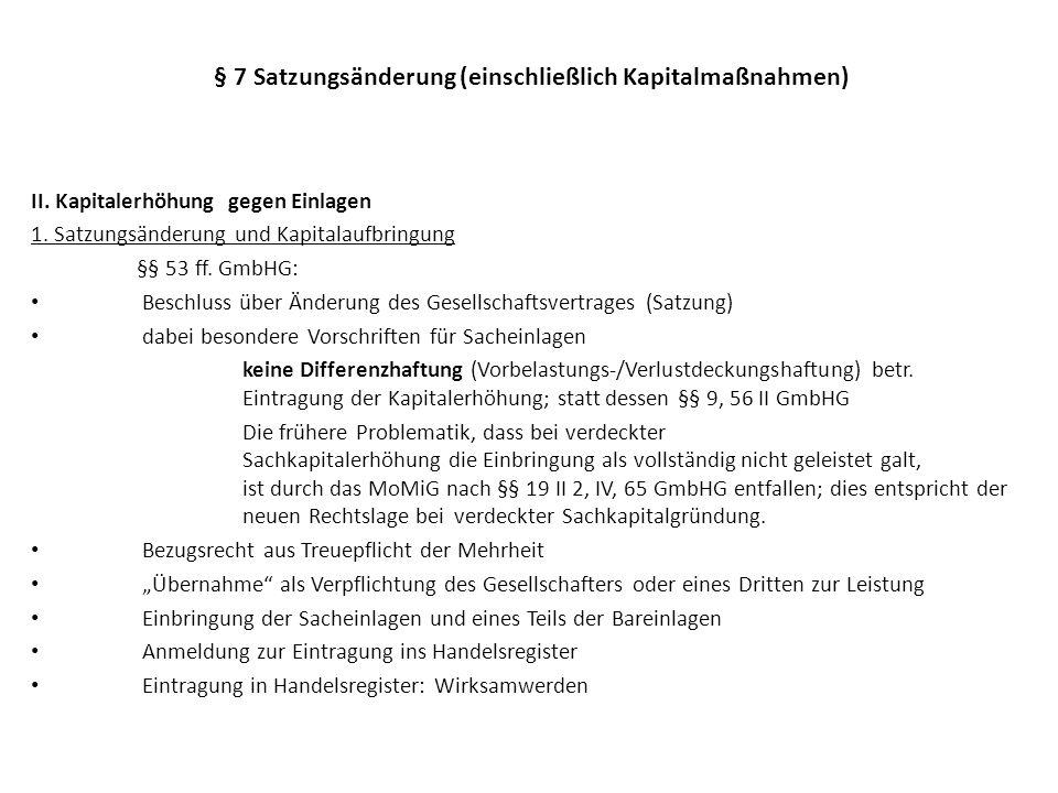 § 7 Satzungsänderung (einschließlich Kapitalmaßnahmen)