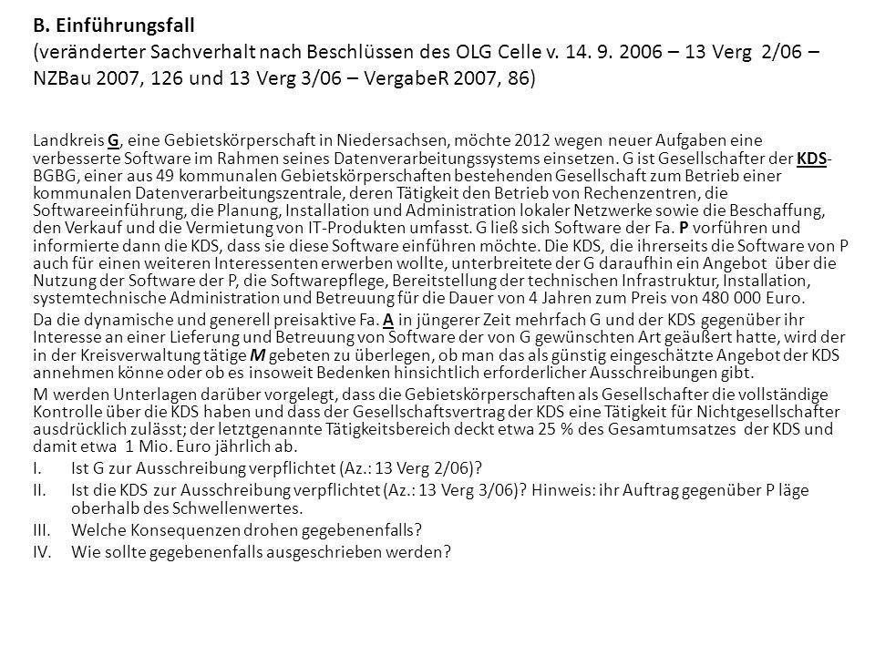 B. Einführungsfall (veränderter Sachverhalt nach Beschlüssen des OLG Celle v. 14. 9. 2006 – 13 Verg 2/06 – NZBau 2007, 126 und 13 Verg 3/06 – VergabeR 2007, 86)