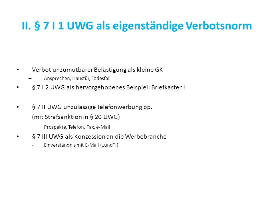 II. § 7 I 1 UWG als eigenständige Verbotsnorm