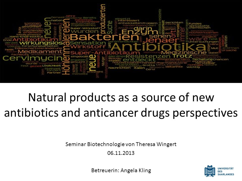 Natural products as a source of new antibiotics and anticancer drugs perspectives