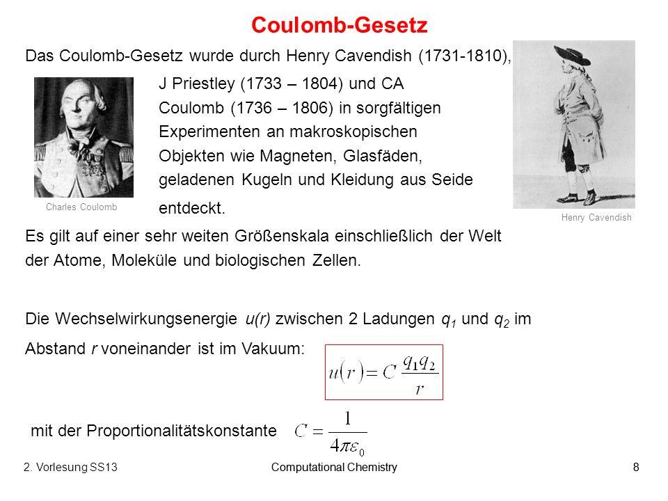 Coulomb-Gesetz Das Coulomb-Gesetz wurde durch Henry Cavendish (1731-1810),
