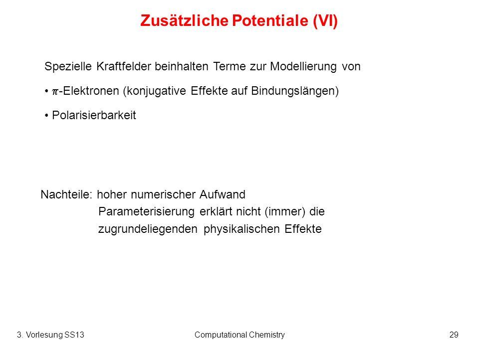 Zusätzliche Potentiale (VI)