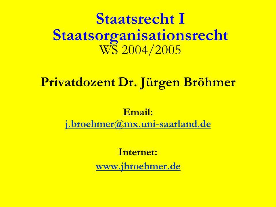 Staatsrecht I Staatsorganisationsrecht WS 2004/2005