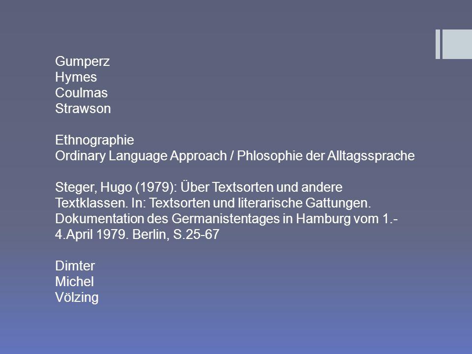 Gumperz Hymes. Coulmas. Strawson. Ethnographie. Ordinary Language Approach / Phlosophie der Alltagssprache.