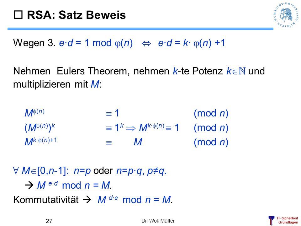  RSA: Satz Beweis Wegen 3. e·d = 1 mod (n) , e·d = k· (n) +1