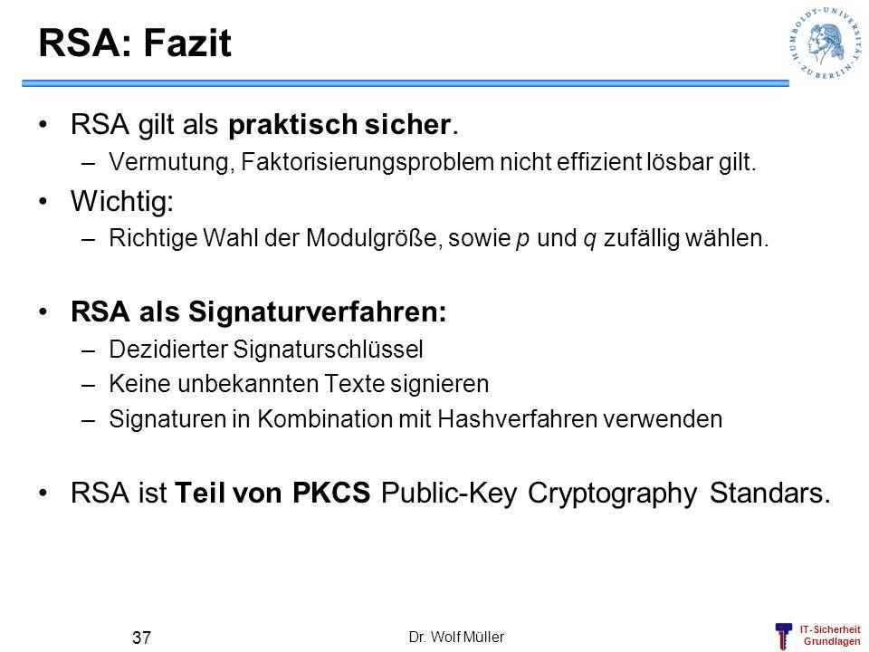 RSA: Fazit RSA gilt als praktisch sicher. Wichtig:
