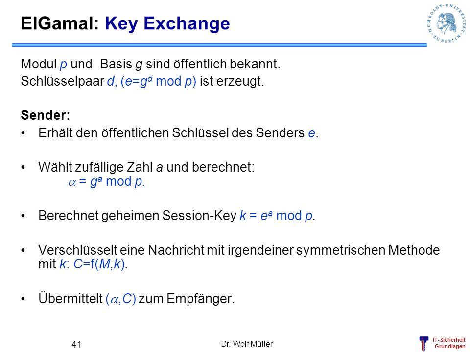 ElGamal: Key Exchange Modul p und Basis g sind öffentlich bekannt.