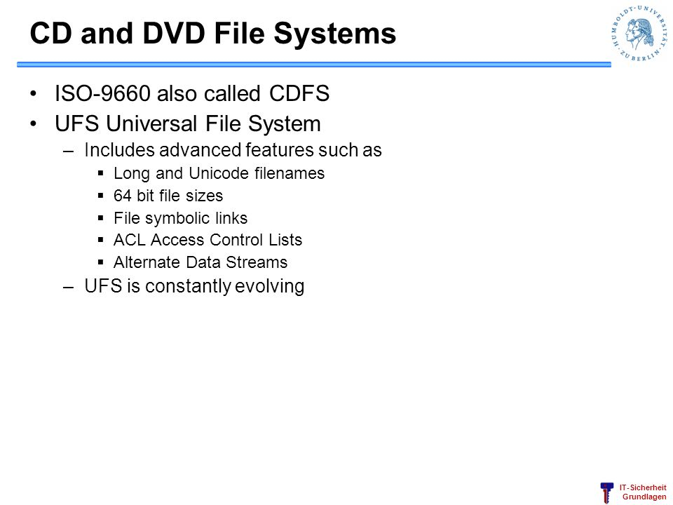 CD and DVD File Systems ISO-9660 also called CDFS