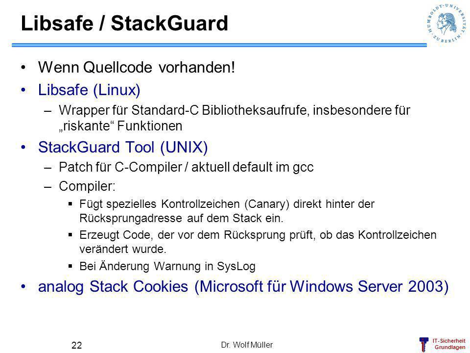 Libsafe / StackGuard Wenn Quellcode vorhanden! Libsafe (Linux)