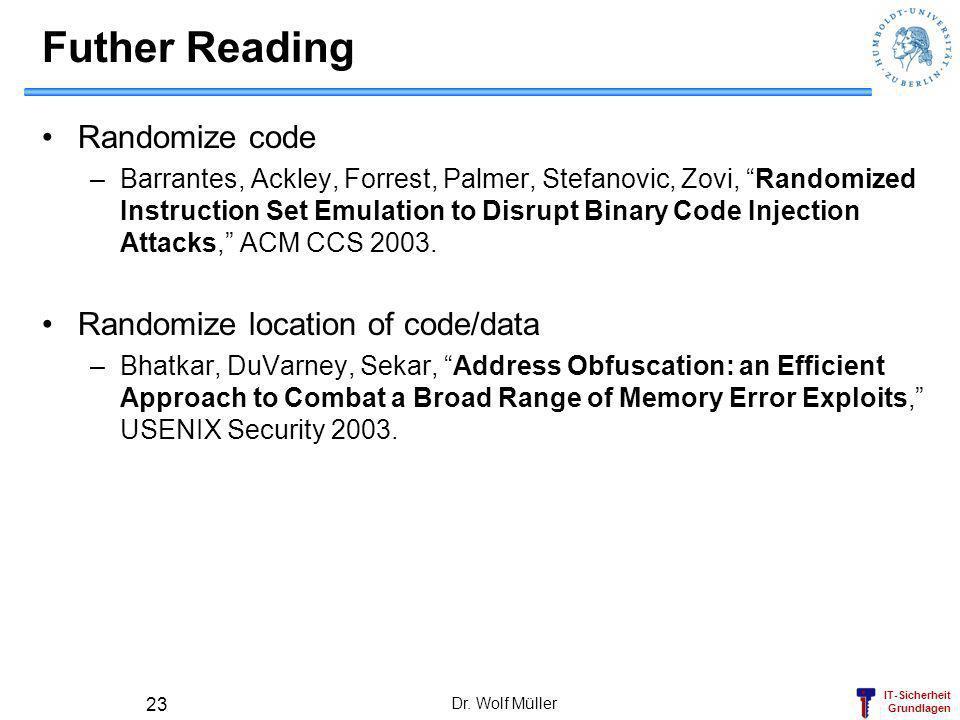 Futher Reading Randomize code Randomize location of code/data