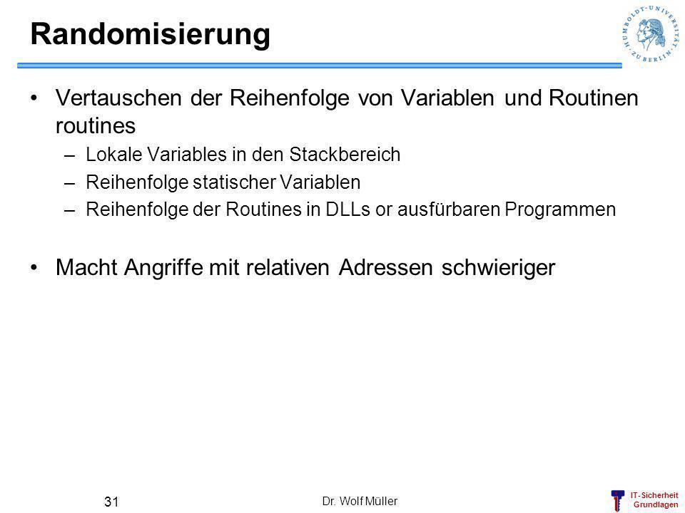 RandomisierungVertauschen der Reihenfolge von Variablen und Routinen routines. Lokale Variables in den Stackbereich.