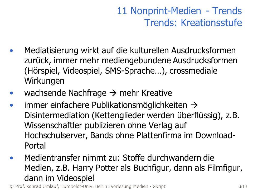 11 Nonprint-Medien - Trends Trends: Kreationsstufe