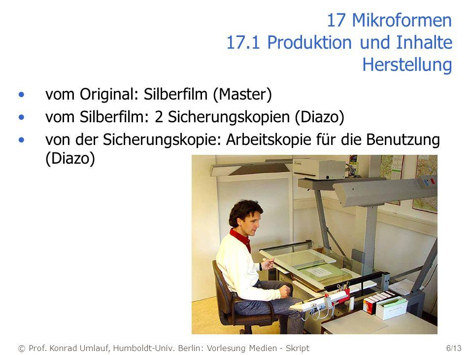17 Mikroformen 17.1 Produktion und Inhalte Herstellung