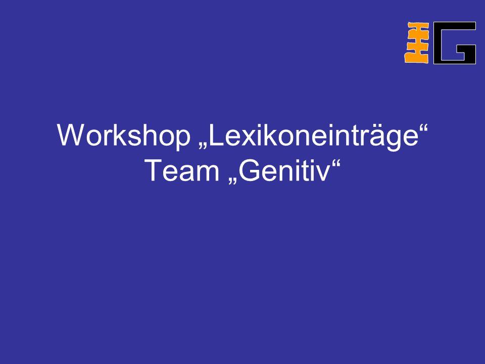 """Workshop """"Lexikoneinträge Team """"Genitiv"""