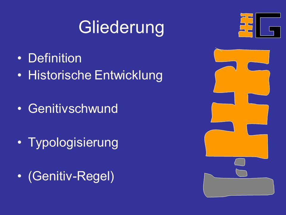 Gliederung Definition Historische Entwicklung Genitivschwund