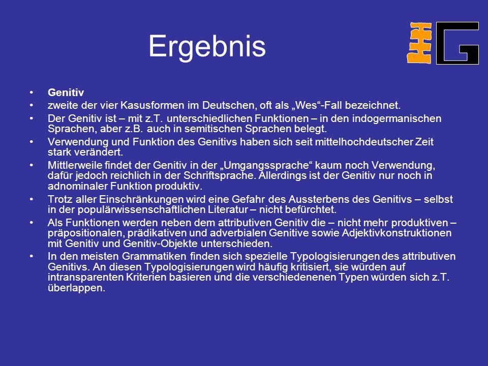 """Ergebnis Genitiv. zweite der vier Kasusformen im Deutschen, oft als """"Wes -Fall bezeichnet."""
