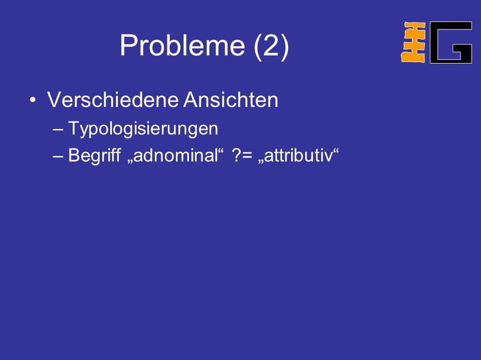 Probleme (2) Verschiedene Ansichten Typologisierungen