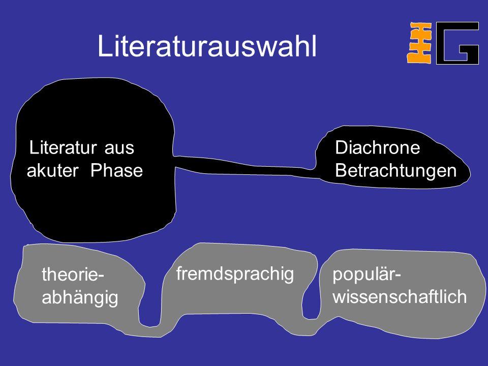 Literaturauswahl Literatur aus akuter Phase Diachrone Betrachtungen