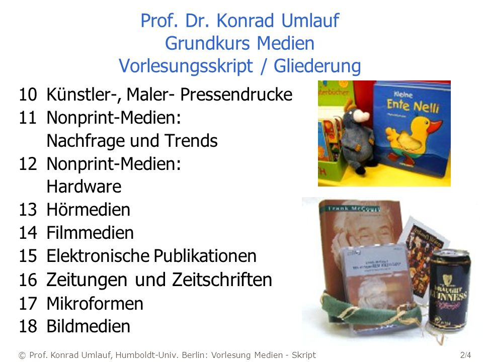 Prof. Dr. Konrad Umlauf Grundkurs Medien Vorlesungsskript / Gliederung