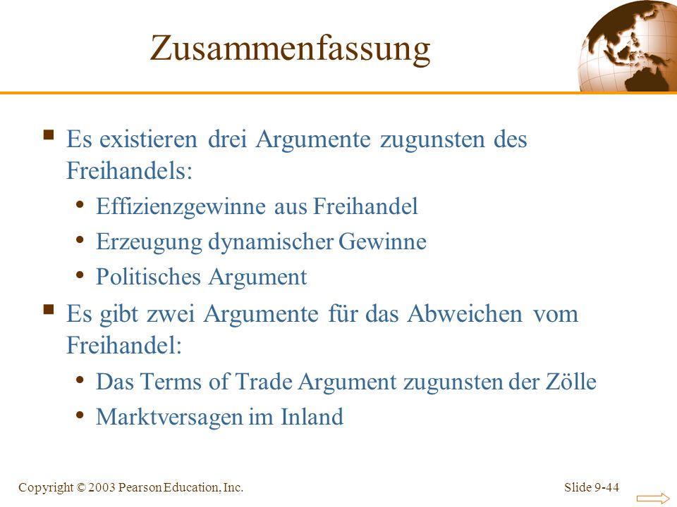 Zusammenfassung Es existieren drei Argumente zugunsten des Freihandels: Effizienzgewinne aus Freihandel.