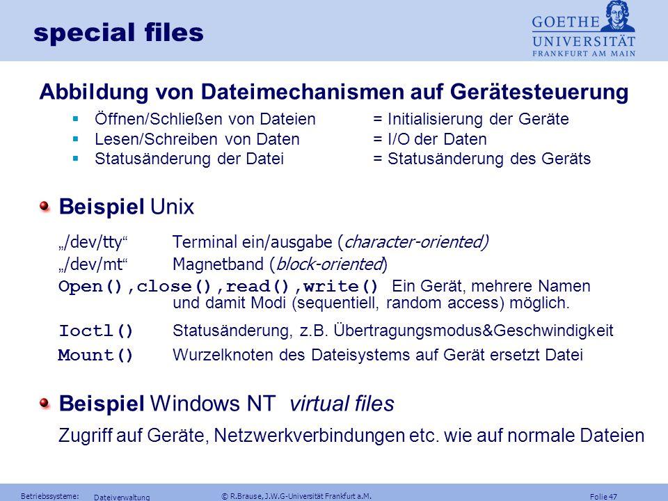 special files Abbildung von Dateimechanismen auf Gerätesteuerung