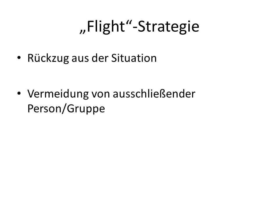 """Flight -Strategie Rückzug aus der Situation"