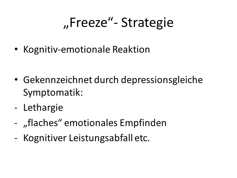 """Freeze - Strategie Kognitiv-emotionale Reaktion"