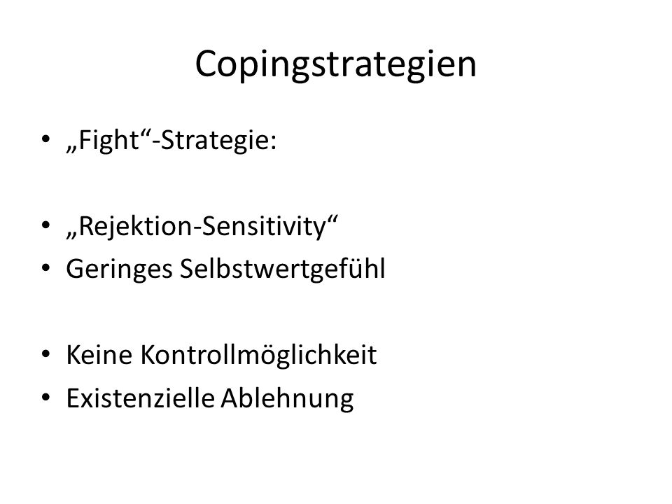 "Copingstrategien ""Fight -Strategie: ""Rejektion-Sensitivity"