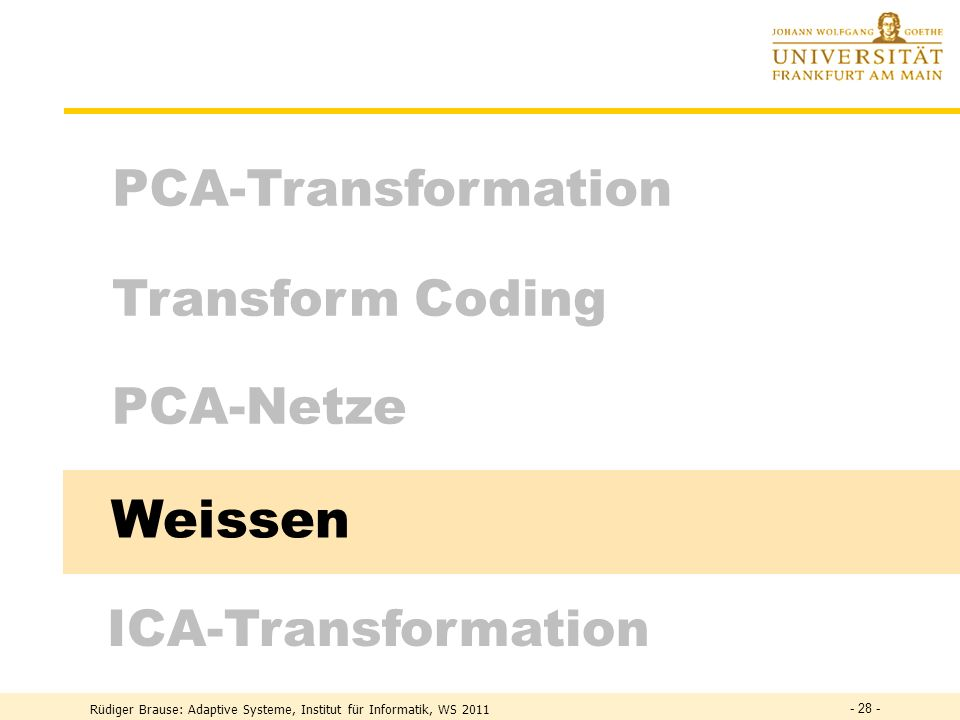 Weissen PCA-Transformation Transform Coding PCA-Netze