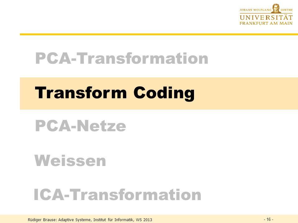 Transform Coding PCA-Transformation PCA-Netze Weissen