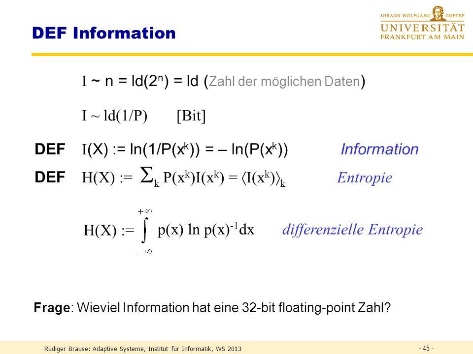 DEF Information I ~ n = ld(2n) = ld (Zahl der möglichen Daten)