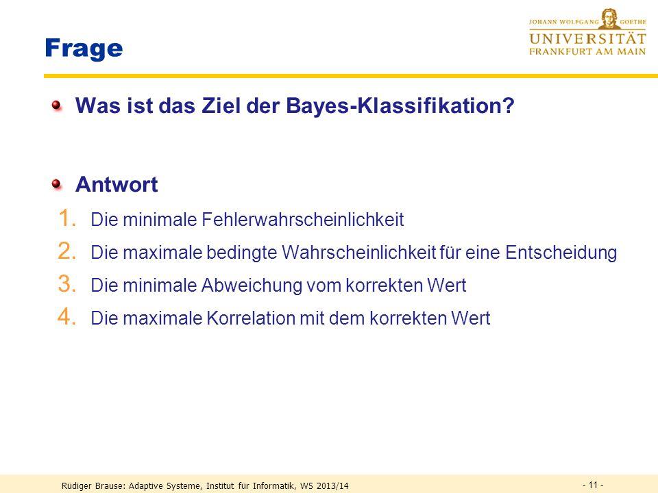 Frage Was ist das Ziel der Bayes-Klassifikation Antwort