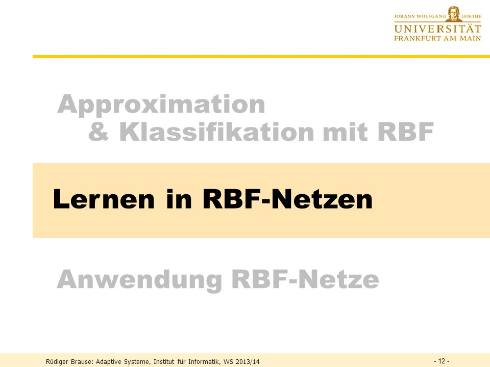 Lernen in RBF-Netzen Approximation & Klassifikation mit RBF