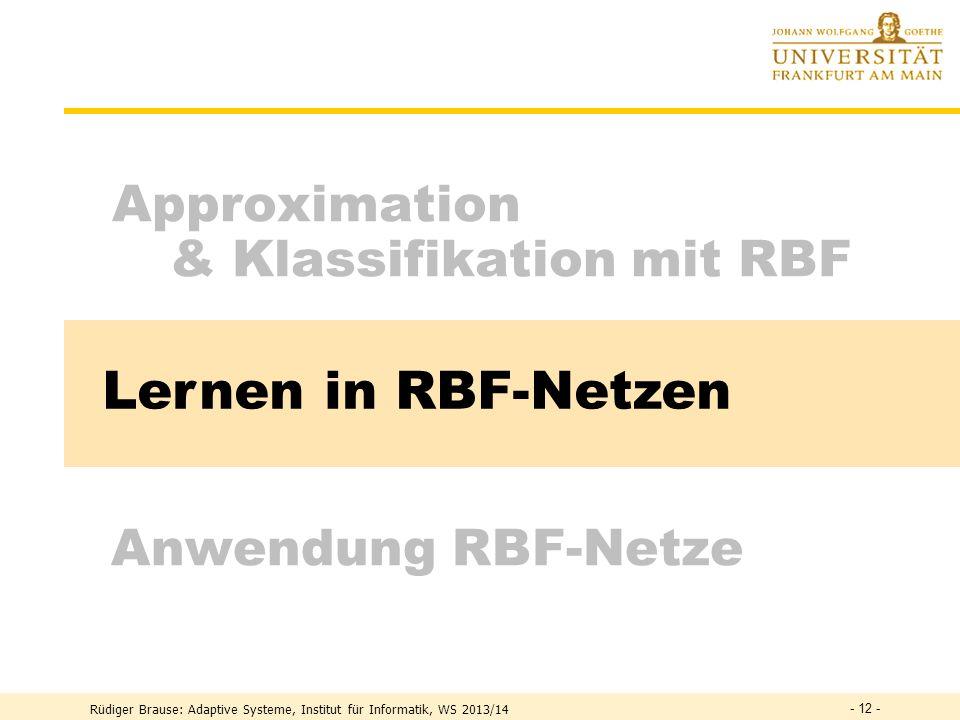 Lernen in RBF-Netzen Approximation & Klassifikation mit RBF