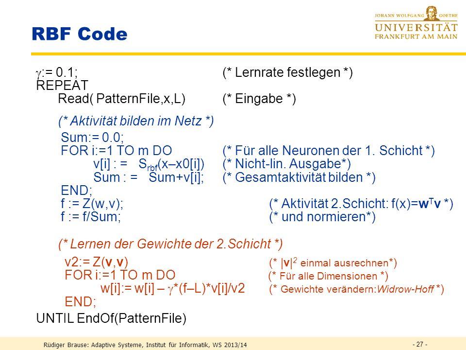 RBF Code := 0.1; (* Lernrate festlegen *) REPEAT