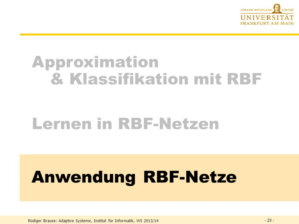 Anwendung RBF-Netze Approximation & Klassifikation mit RBF