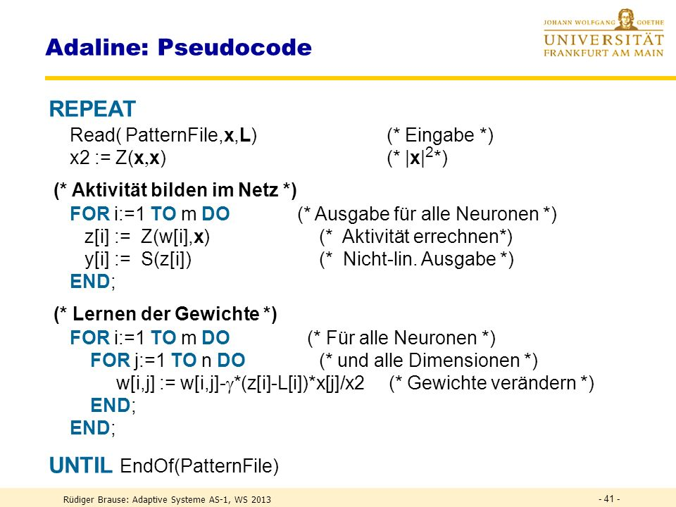 Adaline: Pseudocode REPEAT UNTIL EndOf(PatternFile)