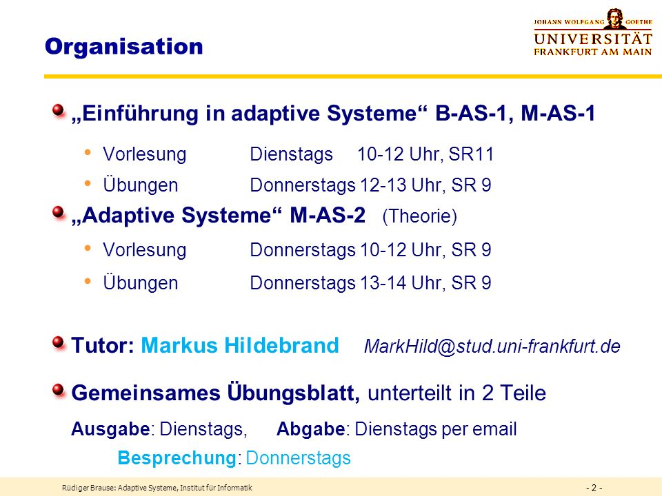 "Organisation ""Einführung in adaptive Systeme B-AS-1, M-AS-1"