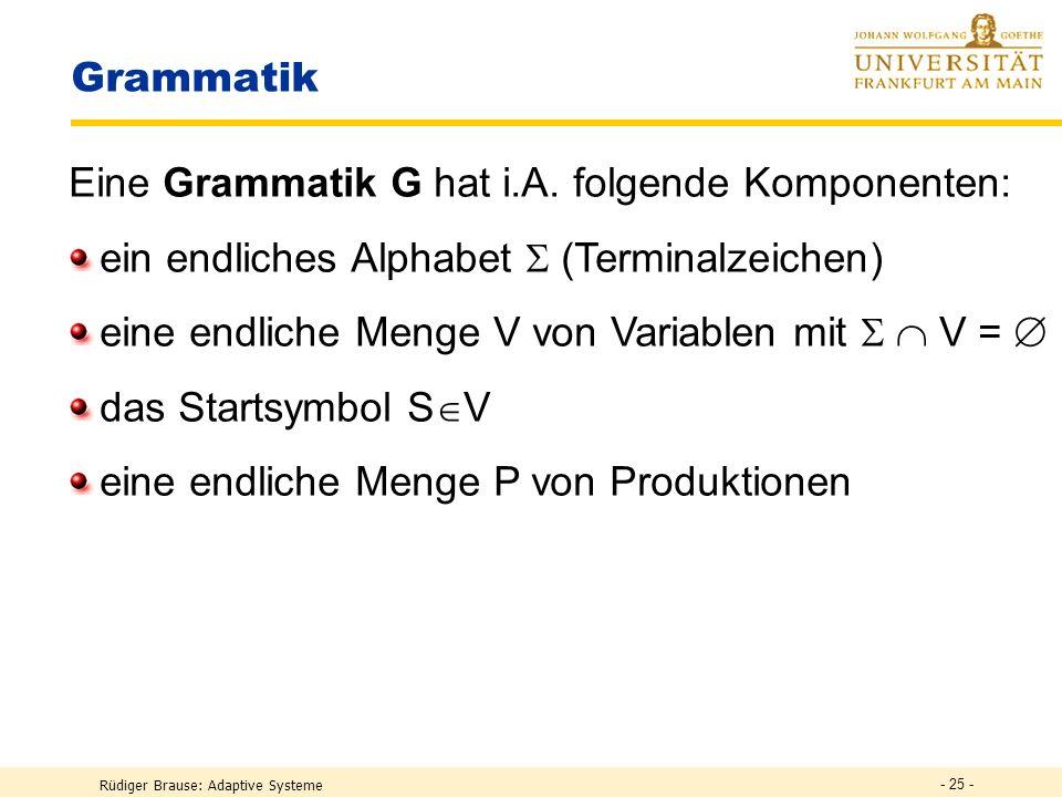 Eine Grammatik G hat i.A. folgende Komponenten: