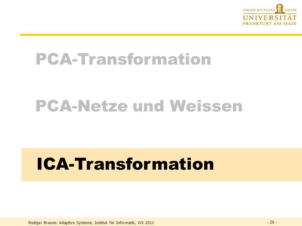 ICA-Transformation PCA-Transformation PCA-Netze und Weissen