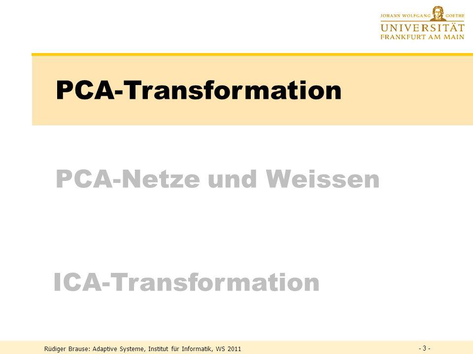 PCA-Transformation PCA-Netze und Weissen ICA-Transformation
