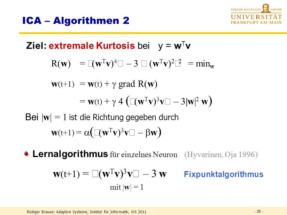 w(t+1) = á(wTv)3vñ – 3 w Fixpunktalgorithmus