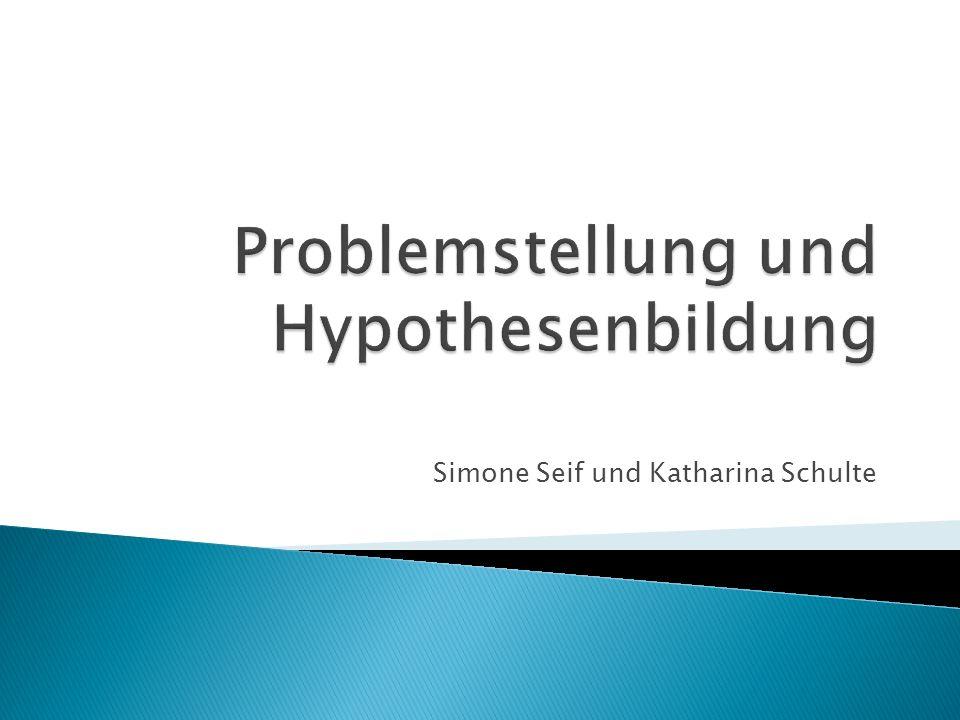 Problemstellung und Hypothesenbildung