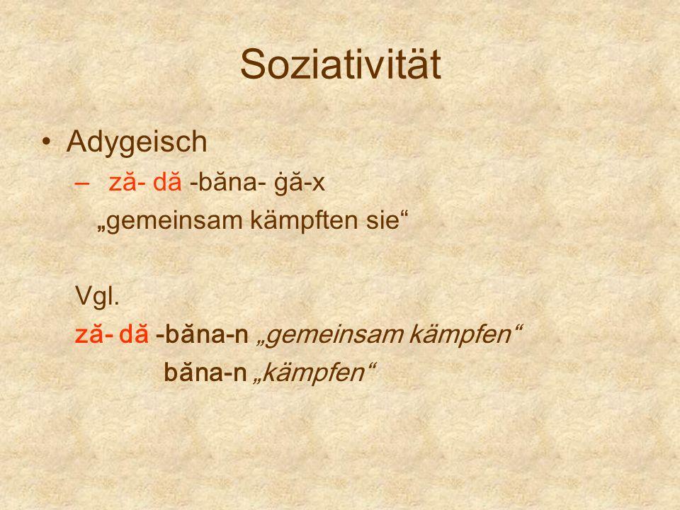 """Soziativität Adygeisch ză- dă -băna- ġă-x """"gemeinsam kämpften sie"""