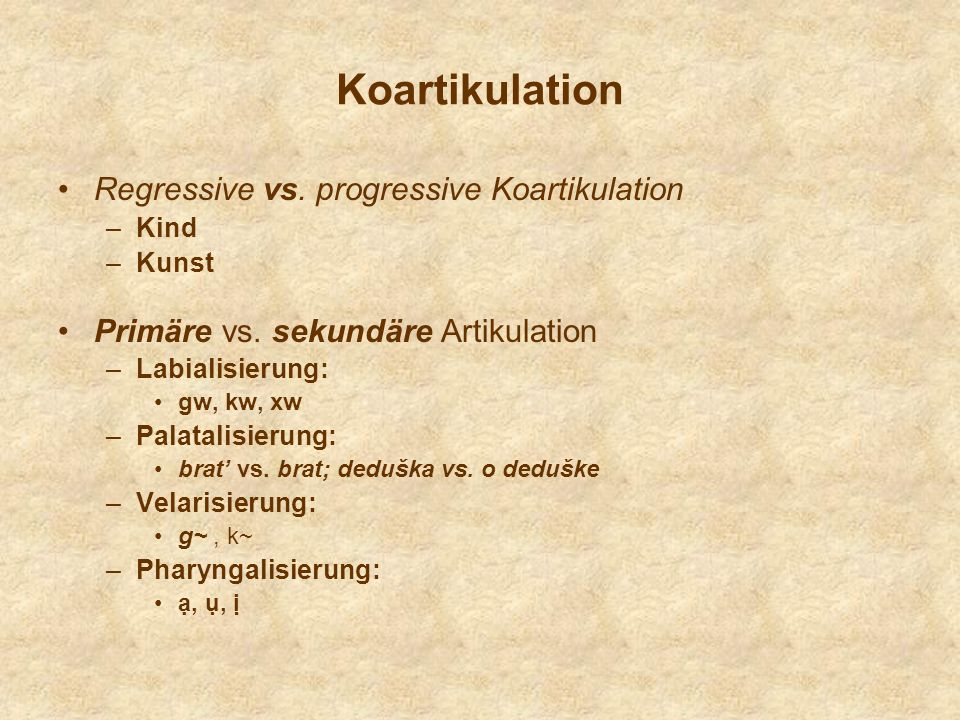 Koartikulation Regressive vs. progressive Koartikulation