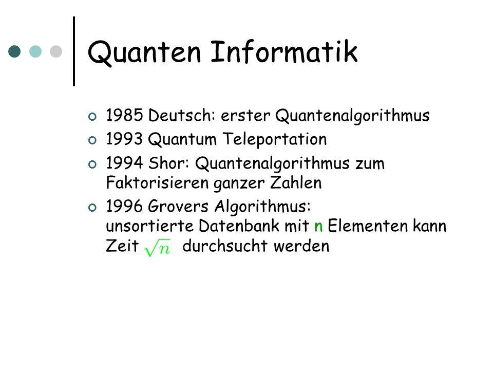 Quanten Informatik 1985 Deutsch: erster Quantenalgorithmus