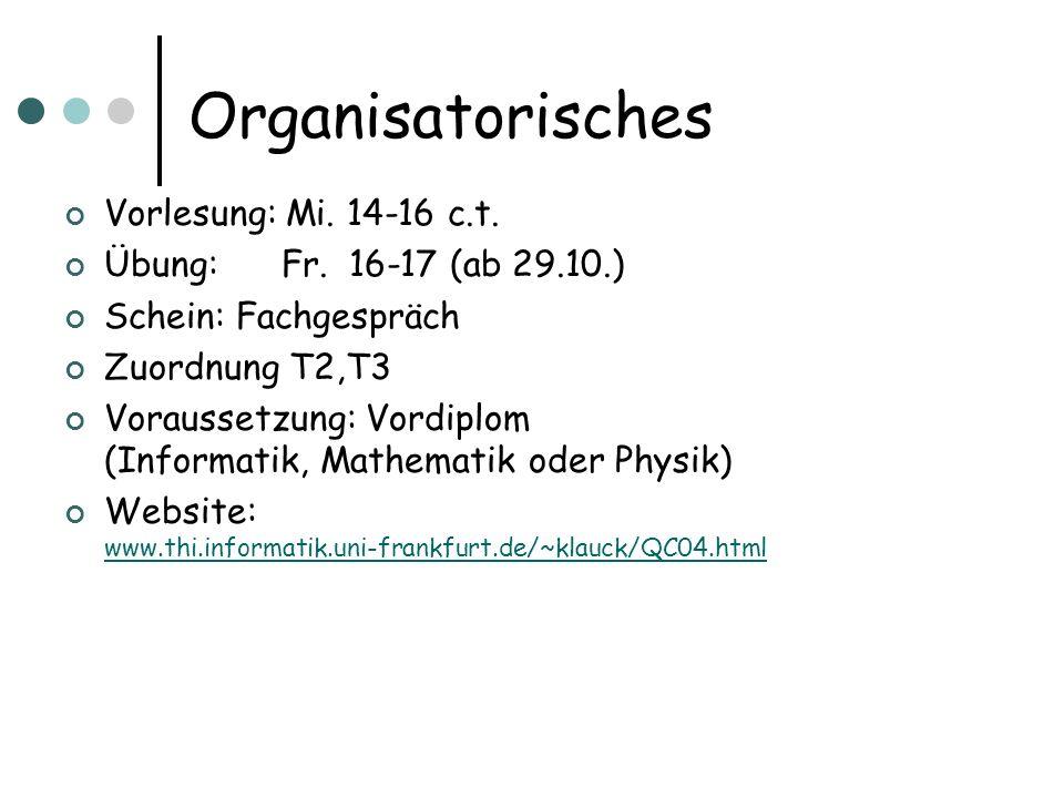 Organisatorisches Vorlesung: Mi. 14-16 c.t.