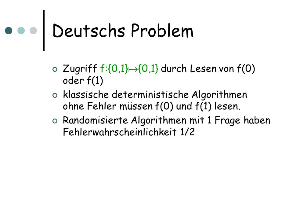 Deutschs Problem Zugriff f:{0,1}{0,1} durch Lesen von f(0) oder f(1)
