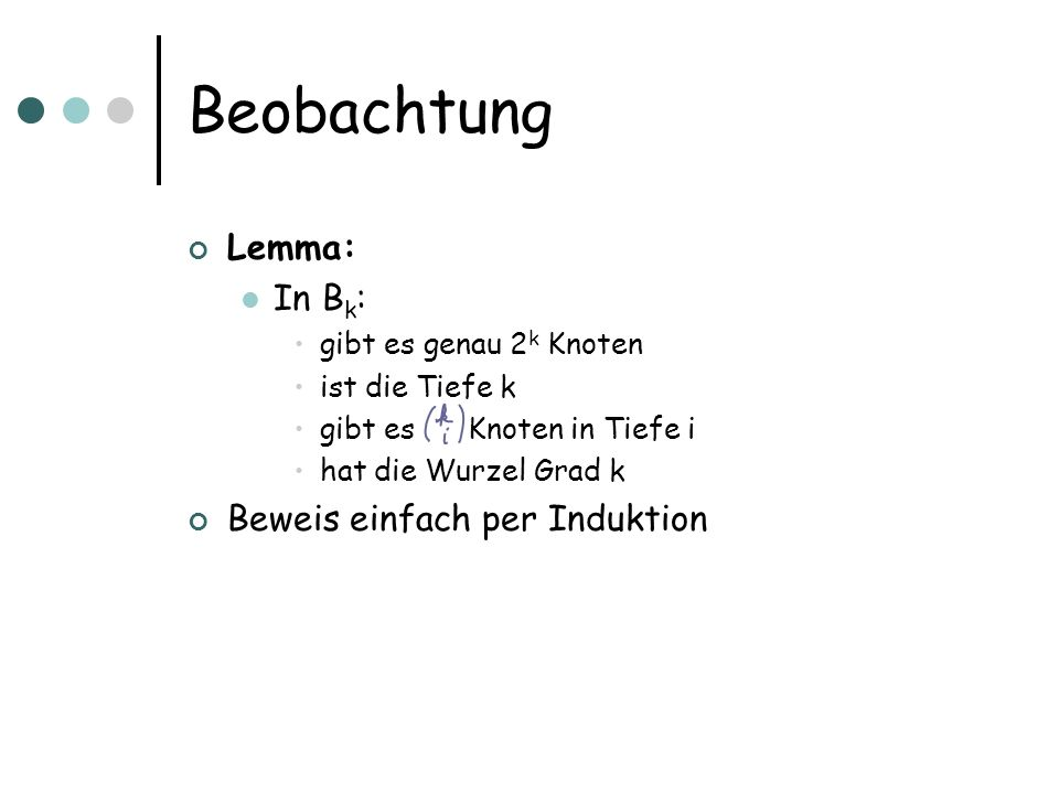 Beobachtung Lemma: In Bk: Beweis einfach per Induktion