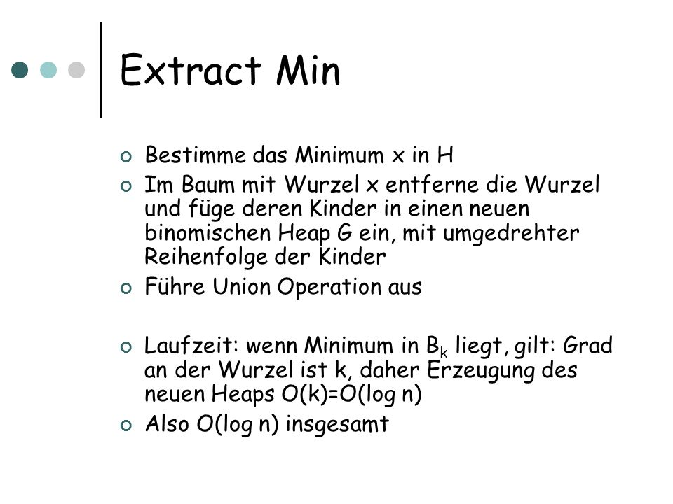 Extract Min Bestimme das Minimum x in H